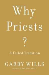 Book Cover: Garry Wills, Why Priests?